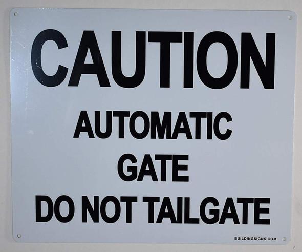 Caution Automatic Gate Do Not Tailgate Sign -(WhiteRust Free Aluminium )