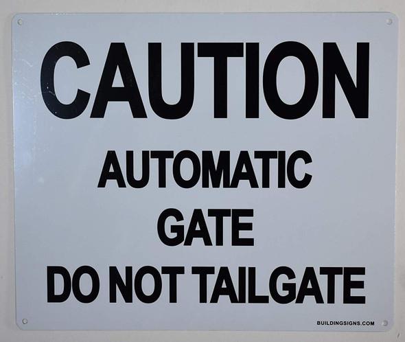 Caution Automatic Gate Do Not Tailgate SIGNAGE -(WhiteRust Free Aluminium )