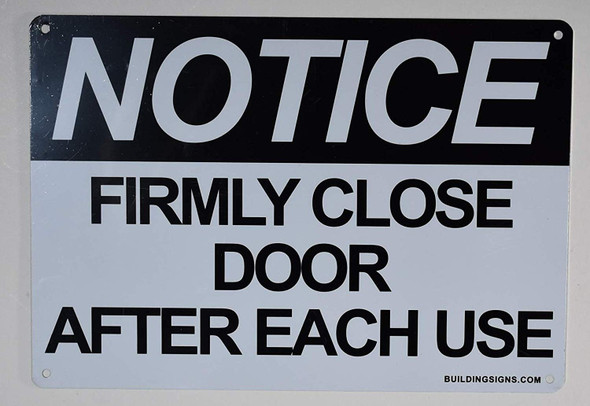 Notice: Firmly Close Door After Each Use SIGNAGE (White Aluminium )