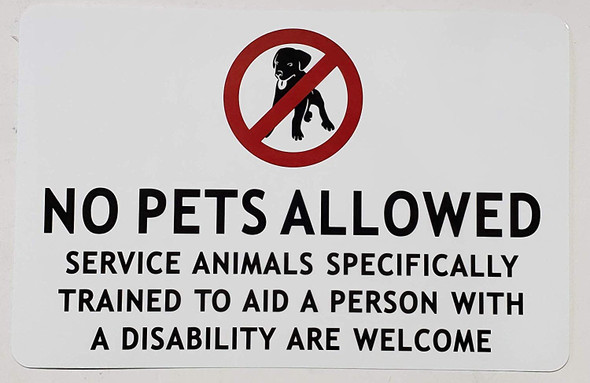 NO Pets Allowed Service Animals SPECIFICALLY Trained to AID A Person with Disability are Welcome Sign