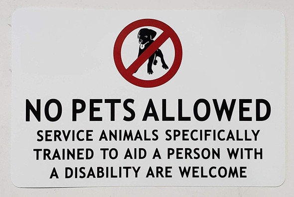 NO Pets Allowed Service Animals SPECIFICALLY Trained to AID A Person with Disability are Welcome Sign for Buildings