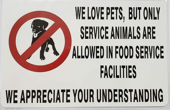 WE Love Pets, BUT ONLY Service Animals are Allowed in Food Service Facilities Sign for Buildings