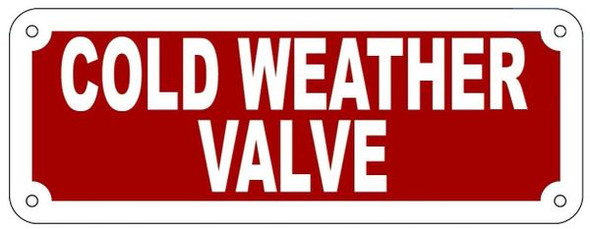 COLD WEATHER VALVE SIGN- REFLECTIVE !!!