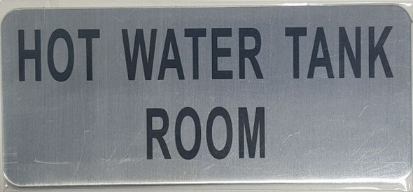 Compliance  HOT WATER TANK ROOM  - BRUSHED ALUMINUM - The Mont Argent Line sign