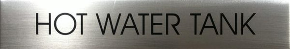 HOT WATER TANK SIGN - BRUSHED ALUMINUM