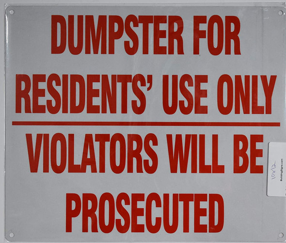 Dumpster for Residents' Use Only, Violators Will Be Prosecuted Sign (WhiteReflective, Aluminium )