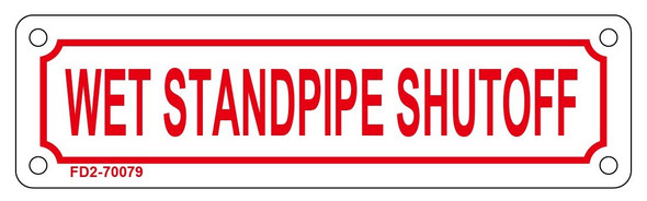 WET STANDPIPE SHUTOFF Sign