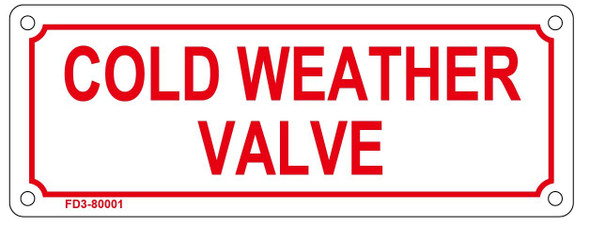 COLD WEATHER VALVE SIGN