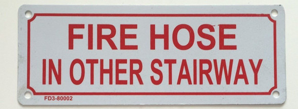 FIRE HOSE IN OTHER STAIRWAY Signage