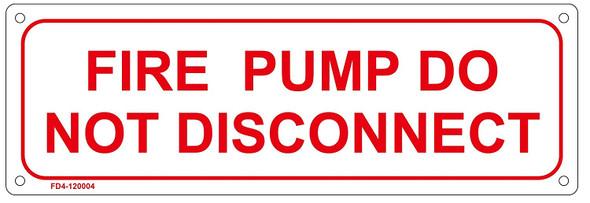 FIRE PUMP DO NOT DISCONNECT Sign