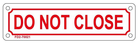 DO NOT CLOSE SIGN ( ALUMINIUM 2X7 )