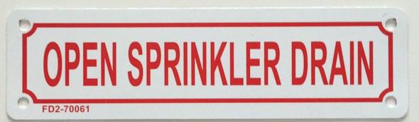 OPEN SPRINKLER DRAIN Signage