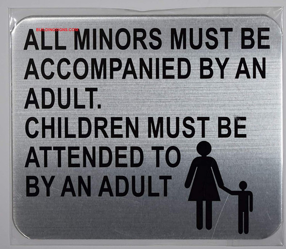 All Minors Must BE ACCOMPANIED by an Adult Sign - The Gallery LINE (Brush Silver,Double Sided Tape, Aluminium 5X6-Rust Free)