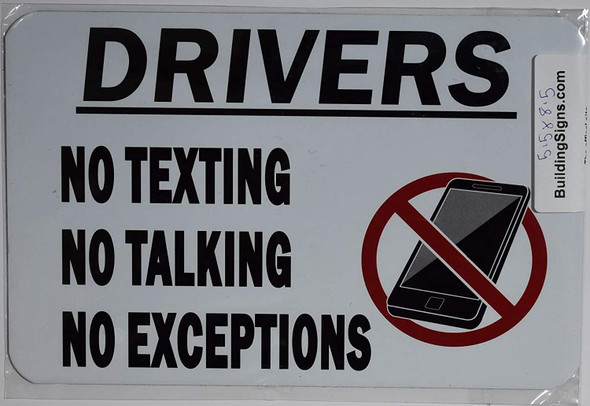 Driver NO Texting NO Talking NO Exception Sign (White,Double Sided Tape, Aluminium -Rust Free, 5.5X8.5)
