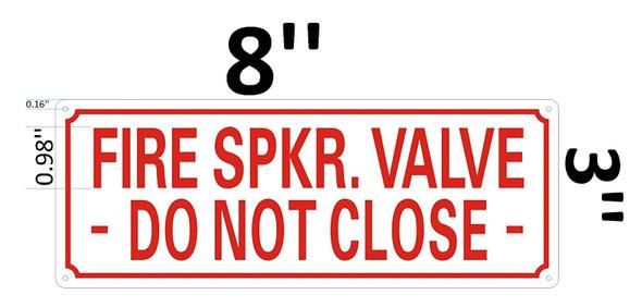 FIRE SPRINKLER VALVE -DO NOT CLOSE Signage