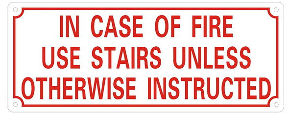 in CASE of FIRE USE Stairs Unless Otherwise INSTRUCTED Sign