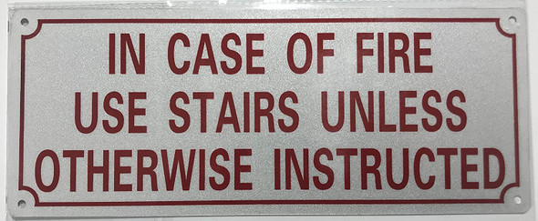 in CASE of FIRE USE Stairs Unless Otherwise INSTRUCTED Sign -Reflective !!! (Aluminum 4X10)