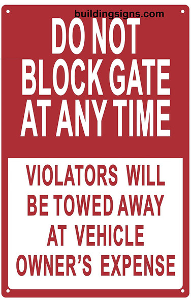 Do Not Block Gate At Any Time - Violator's Will Be Towed Away At Vehicle Owner's Sign