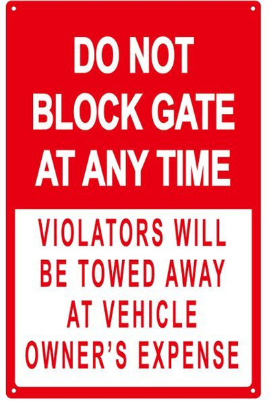 Do Not Block Gate At Any Time - Violator's Will Be Towed Away At Vehicle Owner's Signage