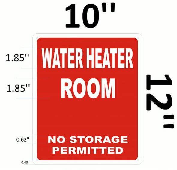 WATER HEATER ROOM NO STORAGE PERMITTED SIGNAGE- REFLECTIVE !!!