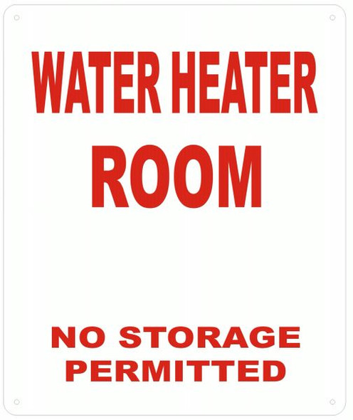WATER HEATER ROOM NO STORAGE PERMITTED SIGN- REFLECTIVE !!!  (WHITE)