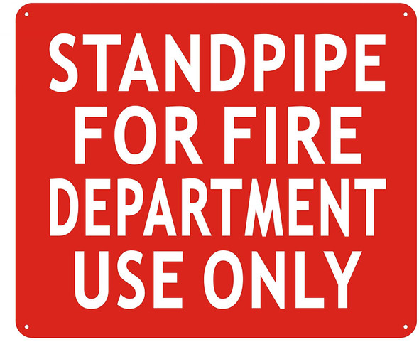 STANDPIPE FOR FIRE DEPARTMENT USE ONLY Sign
