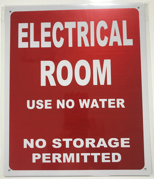 ELECTRICAL ROOM SIGNAGE -USE NO WATER NO STORAGE PERMITTED - ( Reflective !!! ALUMINUM)