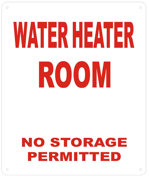 Water Heater Room- NO Storage Permitted Sign-Reflective !!! (White Background, Aluminum )