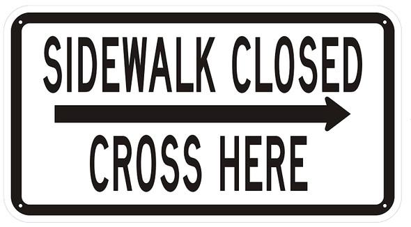 SIDEWALK CLOSED, CROSS HERE Signage - right arrow