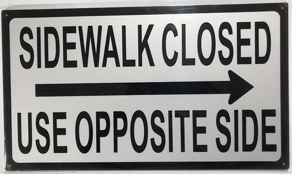 SIDEWALK CLOSED USE Signage RIGHT ARROW