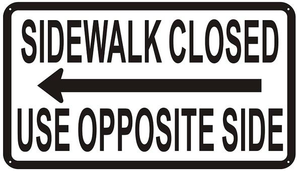SIDEWALK CLOSED USE OPPOSITE SIDE SIGN