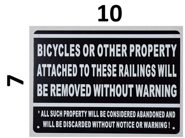 Bicycles OR Other Property Attached to These RAILINGS Will BE Removed Without Warning Signage