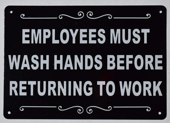 Employees Must WASH Hands Before Returning to Work Sign (Black, Rust Free Aluminium 7X10)
