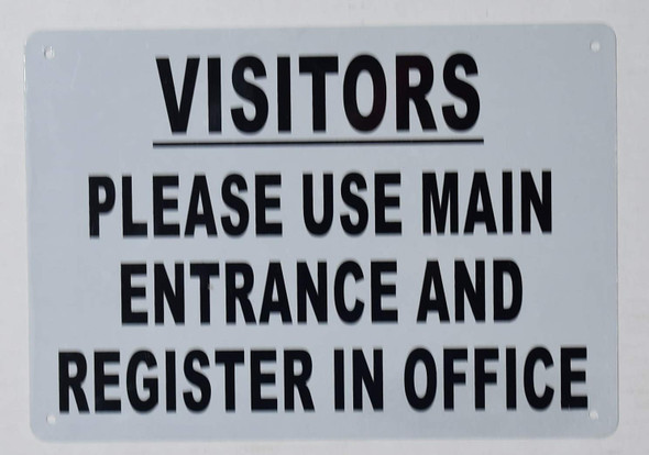 Visitors Please USE Main Entrance and Register in Office Sign