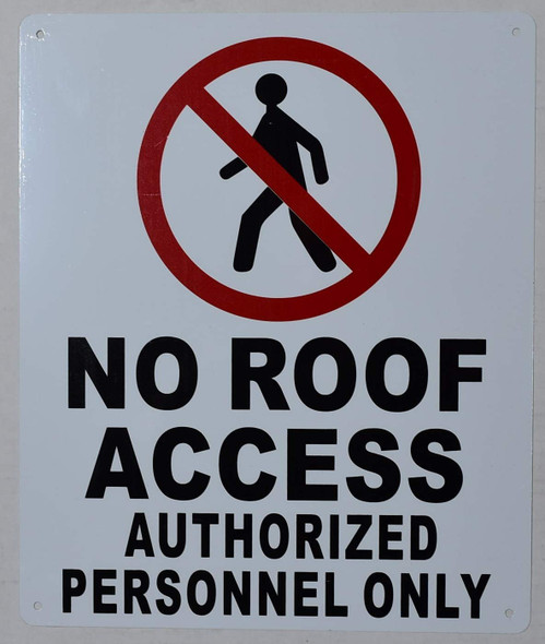 No Roof Access, Authorized Personnel Only Sign (White,Rust Free- Aluminium )