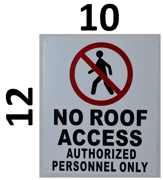 No Roof Access, Authorized Personnel Only Sign (White,Rust Free-Aluminium, 10x12 INCH)