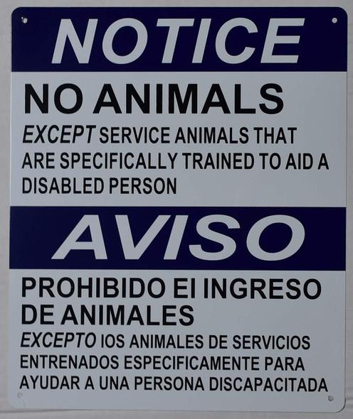 NOTICE NO ANIMALS EXCEPT SERVICE ANIMALS BILINGUAL SIGN .