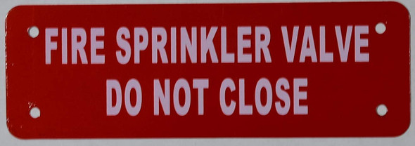 FIRE Sprinkler Valve - DO NOT Close Sign (RED Reflective, Aluminium 2X6).