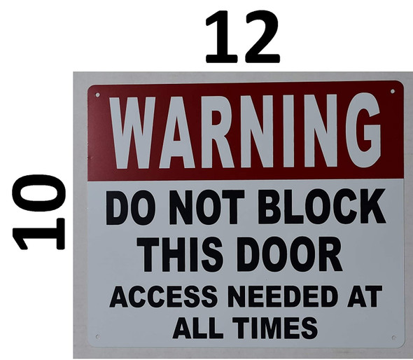 Warning DO NOT Block This Door Access Needed at All Times Signage