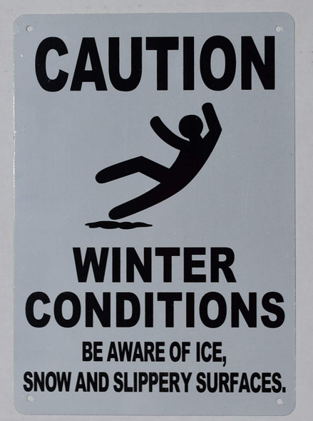 Winter Conditions BE Aware of ICE, Snow and Slippery Surfaces Sign