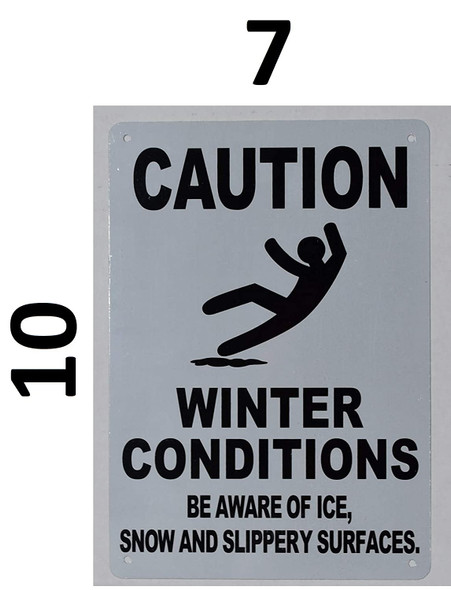 WINTER CONDITIONS BE AWARE OF ICE, SNOW AND SLIPPERY SURFACES SIGN.