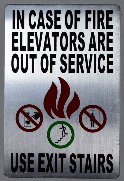 in Case of Fire Use Stairs SIGN SILVER