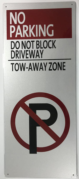 No Parking - Do Not Block Driveway, Tow Away Zone (with No Parking Symbol) Sign,