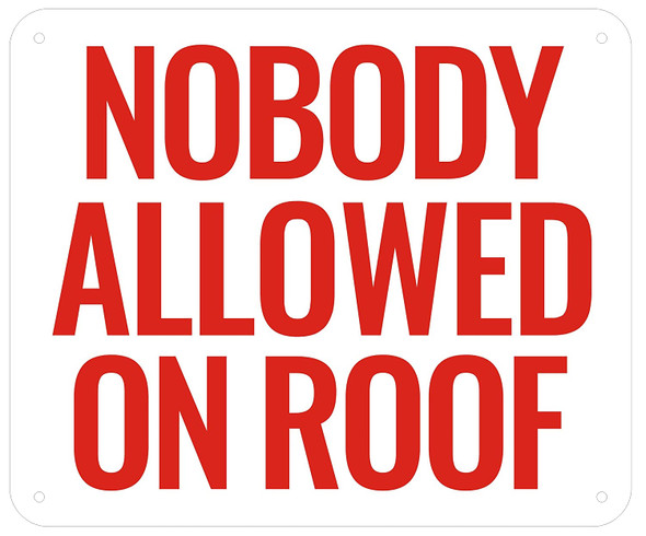 NOBODY ALLOWED ON ROOF - (Aluminium sign  REFLECTIVE )