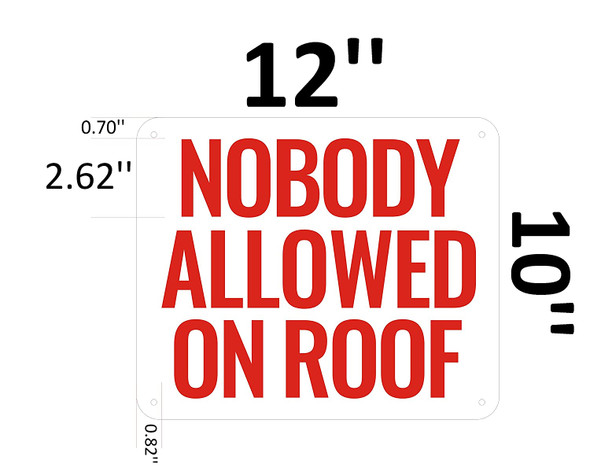 NOBODY ALLOWED ON ROOF SIGN