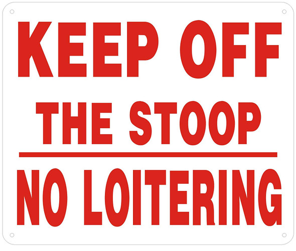 Keep Off The Stoop NO Loitering Sign