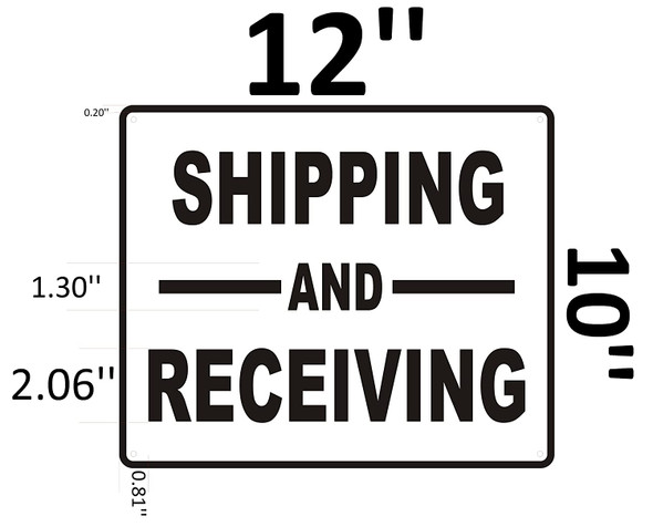 SHIPPING AND RECEIVING ALUMINUM SIGN.