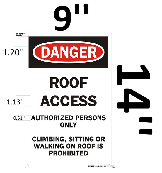 """""""ROOF ACCESS AUTHORIZED PERSONS ONLY CLIMBING, SITTING OR WALKING ON ROOF IS PROHIBITED SIGN"""
