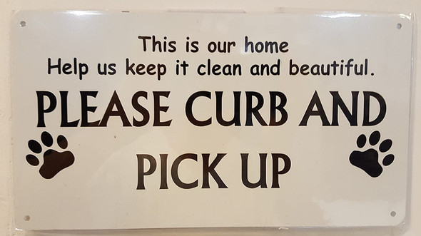 This is Our Home Help us Keep it Clean and Beautiful. Please Curb and Pick up After Your Dog Signage