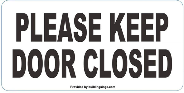 2 Pack-Please Keep Door Closed Sign Color White -Sign with Double Side Tape